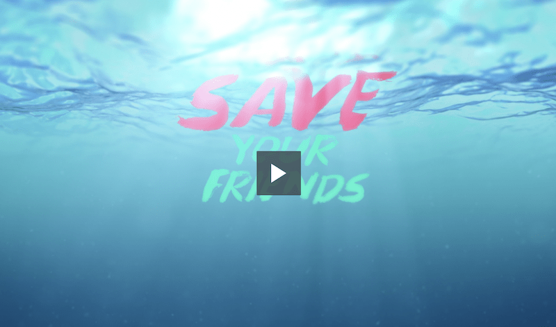 Save your friends video